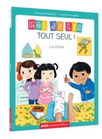 MOI JE LIS TOUT SEUL - TOME 14 - LA CHUTE (COLL. PREMIERES LECTURES)