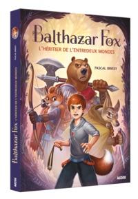 BALTHAZAR FOX - L'HERITIER DE L'ENTREDEUX MONDES