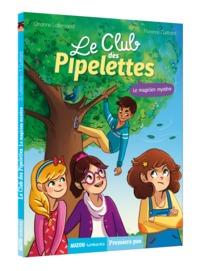 LE CLUB DES PIPELETTES - LE MAGICIEN MYSTERE - VOL04