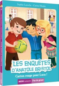 LES ENQUETES D'ANATOLE BRISTOL- TOME 8 CARTON ROUGE POUR LUCA !