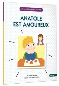 ANATOLE EST AMOUREUX (COLL. MES TOUTES PREMIERES LECTURES)