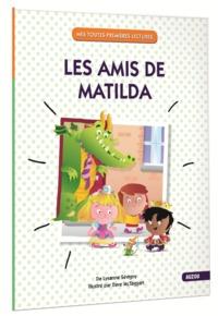 LES AMIS DE MATILDA (COLL. MES TOUTES PREMIERES LECTURES)