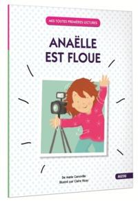 ANAELLE EST FLOUE (COLL. MES TOUTES PREMIERES LECTURES)