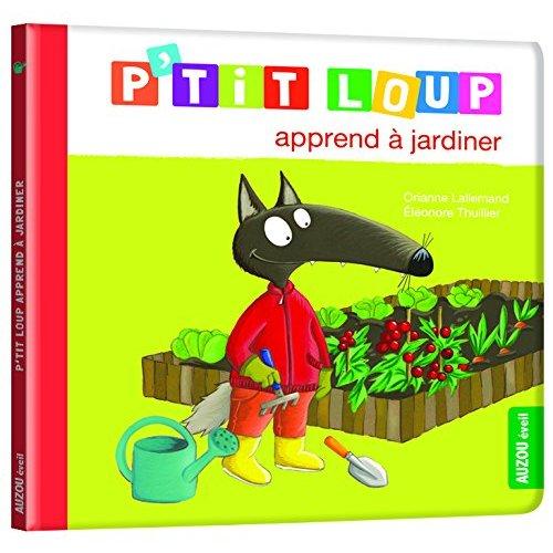 P'tit loup apprend a jardiner
