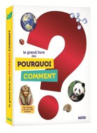 LE GRAND LIVRE DES POURQUOI COMMENT (NOUVELLE EDITION 2018)