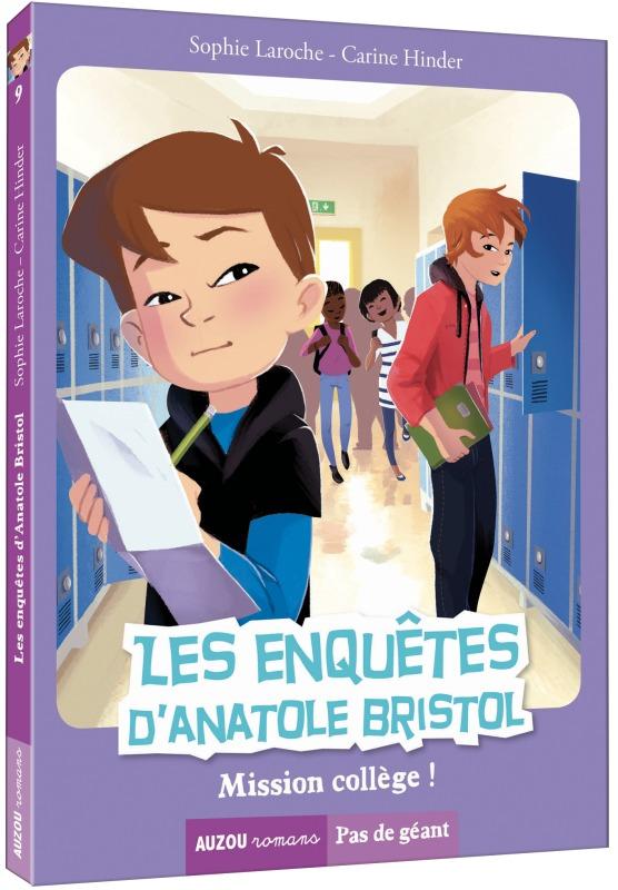 LES ENQUETES D'ANATOLE BRISTOL - TOME 9 - MISSION COLLEGE