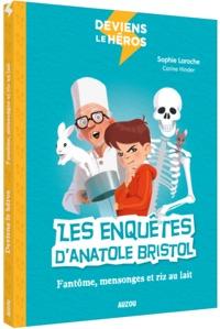 LES ENQUETES D'ANATOLE BRISTOL - FANTOME, MENSONGES ET RIZ AU LAIT