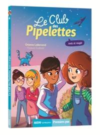 LE CLUB DES PIPELETTES - AMIS ET MAGIE - VOL06