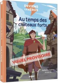 DEVIENS LE HEROS AU TEMPS DES CHATEAUX FORTS (NOUVELLE EDITION)