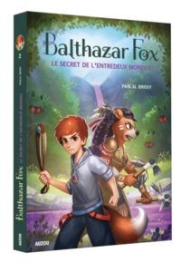 BALTHAZAR FOX TOME 2 - LE SECRET DE L'ENTREDEUX MONDES
