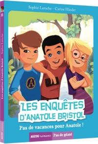 LES ENQUETES D'ANATOLE BRISTOL TOME 10 - PAS DE VACANCES POUR ANATOLE !