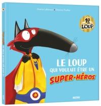 LE LOUP QUI VOULAIT ETRE UN SUPER-HEROS