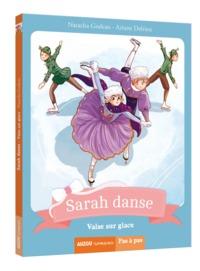 SARAH DANSE TOME 10 - VALSE SUR GLACE
