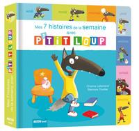 MES 7 HISTOIRES DE LA SEMAINE AVEC P'TIT LOUP (NOUVELLE EDITION)