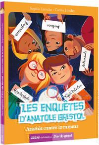 LES ENQUETES D'ANATOLE BRISTOL TOME 11 - ANATOLE CONTRE LA RUMEUR