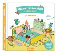 LA MAISON - MES PETITS IMAGIERS A DECOUVRIR