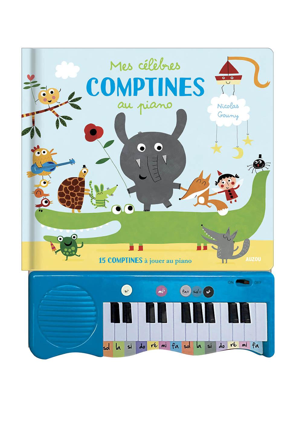 MES CELEBRES COMPTINES AU PIANO - 15 COMPTINES A JOUER AU PIANO