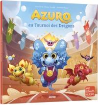 AZURO AU TOURNOI DES DRAGONS - TOME 11