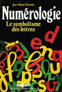 NUMEROLOGIE : SYMBOLISME DES LETTRES