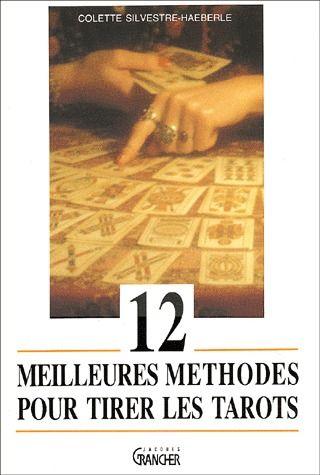 12 MEILLEURES METHODES POUR TIRER LES TAROTS