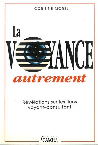 LA VOYANCE AUTREMENT : REVELATIONS SUR LES LIENS VOYANTS-CONSULTANTS