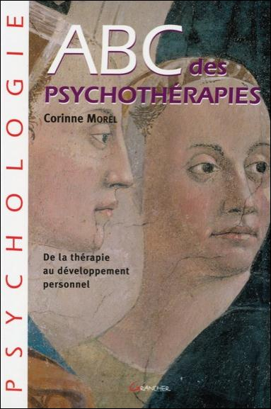 ABC DES PSYCHOTHERAPIES - DE LA THERAPIE AU DEVELOPPEMENT PERSONNEL