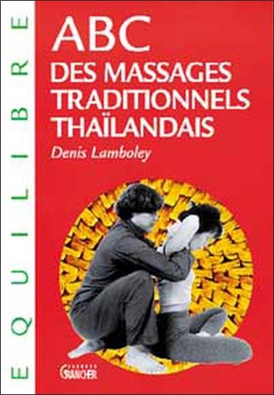 ABC DES MASSAGES TRADITIONNELS THAILANDAIS