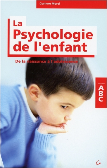 ABC DE LA PSYCHOLOGIE DE L'ENFANT