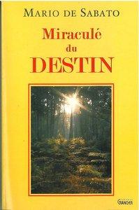 MIRACULE DU DESTIN