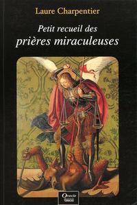 PETIT RECUEIL DES PRIERES MIRACULEUSES