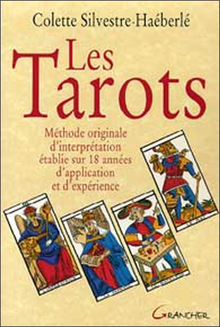 LES TAROTS : METHODE ORIGINALE D'INTERPRETATION ETABLIE SUR 18 ANNEES D'APPLICATION ET D'EXPERIENCE