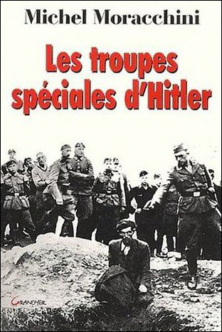 LES TROUPES SPECIALES D'HITLER : LES EINSATZGRUPPEN