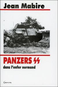 PANZERS SS DANS L'ENFER NORMAND : HOHENSTAUFEN ET FRUNDSBERG PENDANT L'ETE 1944
