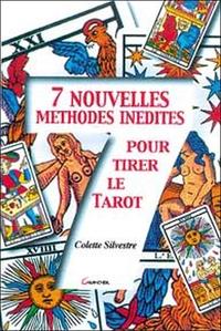 SEPT NOUVELLES METHODES INEDITES POUR TIRER LE TAROT