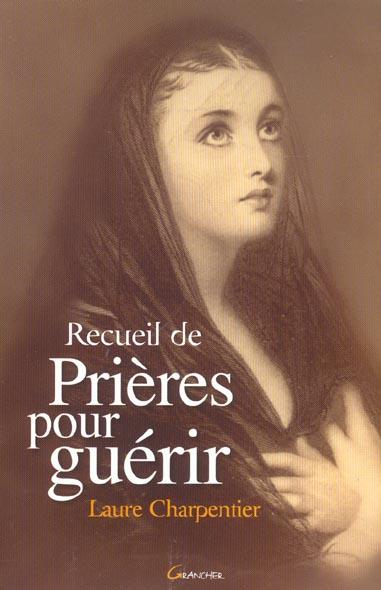 RECUEIL DE PRIERES POUR GUERIR