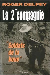 LA 2E COMPAGNIE : SOLDATS DE LA BOUE