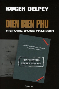 DIEN BIEN PHU - HISTOIRE D'UNE TRAHISON