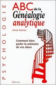 ABC DE LA GENEALOGIE ANALYTIQUE : COMMENT FAIRE PARLER LA MEMOIRE DE VOS AIEUX