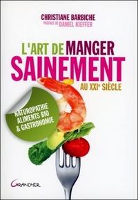 L'ART DE MANGER SAINEMENT AU XXIE SIECLE