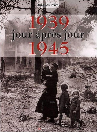 1939-1945 JOUR APRES JOUR