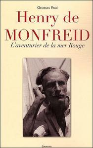 HENRY DE MONFREID : L'AVENTURIER DE LA MER ROUGE