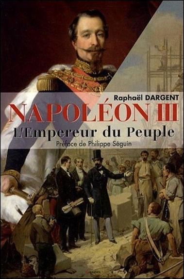 NAPOLEON III - L'EMPEREUR DU PEUPLE