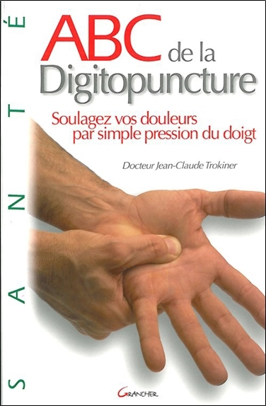 ABC DE LA DIGITOPUNCTURE