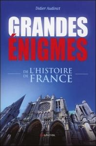 GRANDES ENIGMES DE L'HISTOIRE DE FRANCE