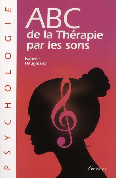 ABC DE LA THERAPIE PAR LES SONS