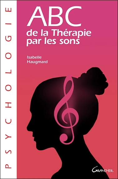 ABC DE LA THERAPIE PAR LES SONS
