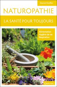 NATUROPATHIE - LA SANTE POUR TOUJOURS