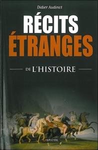 RECITS ETRANGES DE L'HISTOIRE
