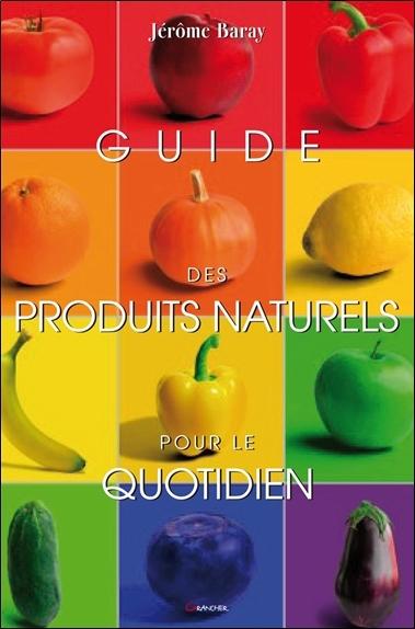 GUIDE DES PRODUITS NATURELS POUR LE QUOTIDIEN