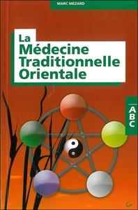 ABC DE LA MEDECINE TRADITIONNELLE ORIENTALE